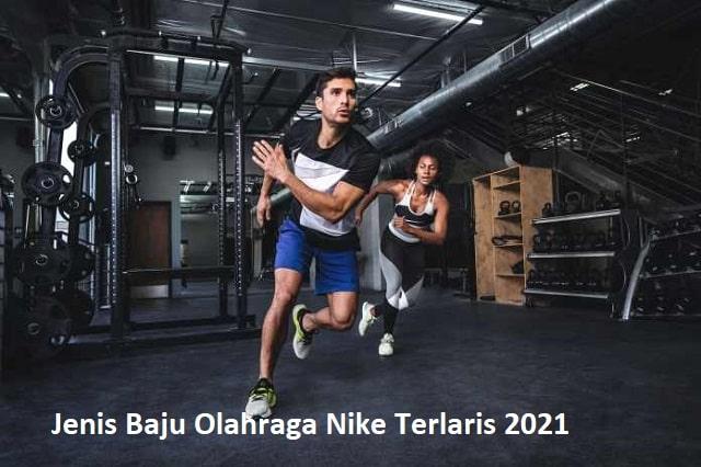 Jenis Baju Olahraga Nike Terlaris 2021